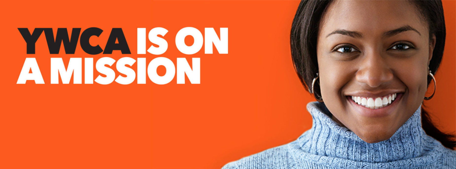 This orange banner features a smiling young woman. 'YWCA Is On A Mission' is written beside her picture.
