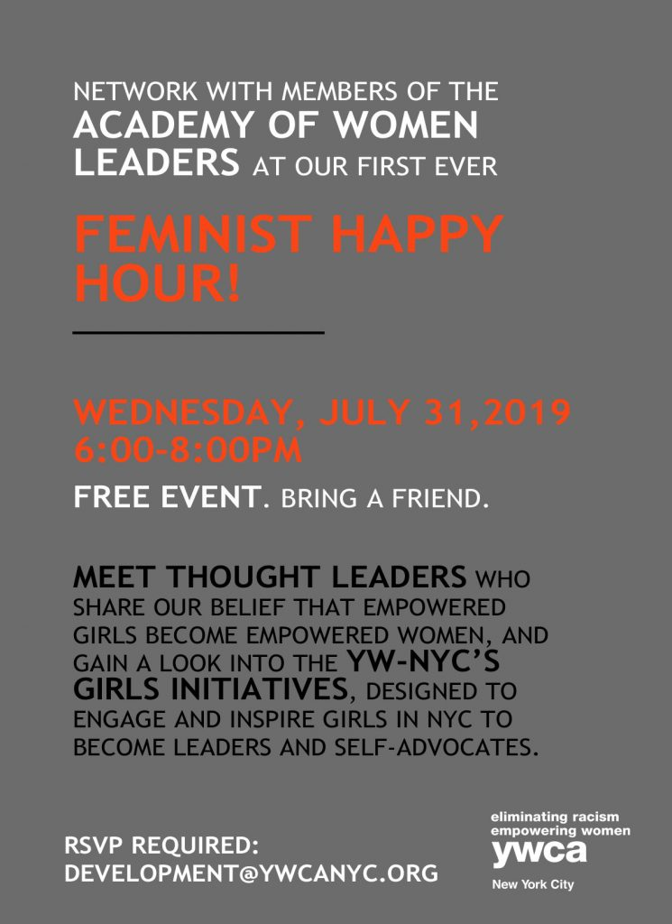 This is an invitation to our first ever Feminist Happy Hour event on July 31st 2019. It is a free event. RSVP to development@ywcanyc.org.