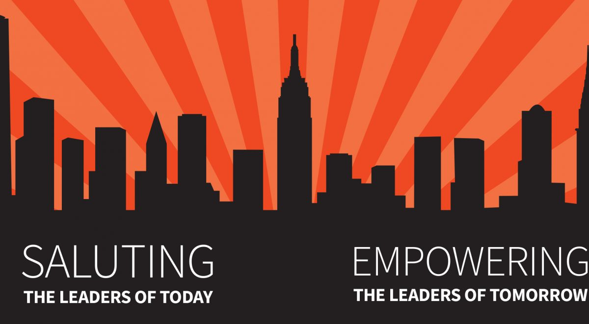 Saluting the Leaders of Today. Empowering the Leaders of Tomorrow.